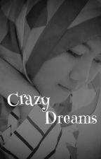 Crazy Dreams  by prihatinningsih