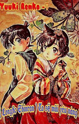 Đọc truyện [Longfic Shinran] Ta sẽ mãi yêu nàng !