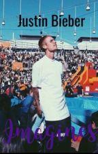 Justin Bieber Imagines  by JusImagineTis