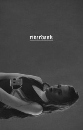 Riverdank | Riverdale (OPEN) by ProtestingJimmy