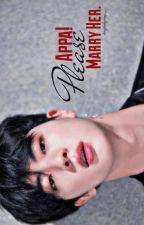 Appa!!Please Married Her[JIN] by kingtaehyung_