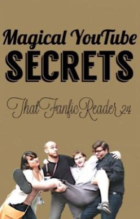 Magical YouTube Secrets by ThatFanficReader24