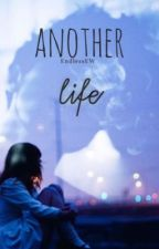 Another life // c.d by EndlessEW
