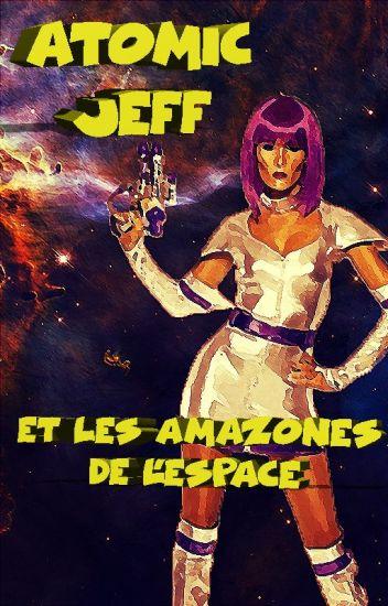 Atomic Jeff et les amazones de l'espace