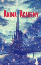 Anima Academy by ForcefulShadows