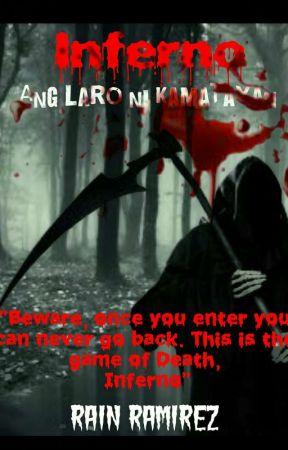 Inferno:Ang Laro ni Kamatayan(BEWARE!UNEDITED) by RainJ01