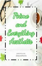 Poème And Everything Aesthetic by JheysaMaria