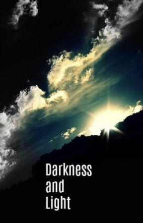 Darkness and Light by LieutenantRuby