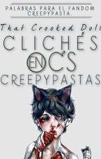 Clichés en OC's Creepypastas by ItsFadedGrey