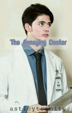 The annoying doctor by Astleytrinity