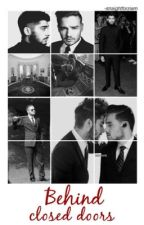 Behind Closed Doors || ziam au by -straightforziam