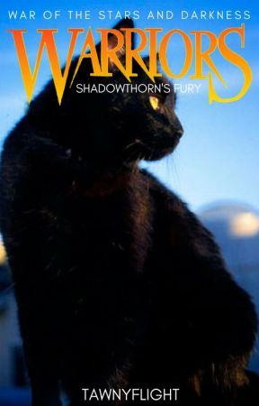 Warrior Cats: War of the Stars and Darkness-Shadowthorn's Fury (Book One) by Sky_Shadow_