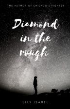 Diamond In The Rough by LilyIsabell