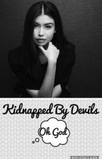 Kidnapped By Devils by XBeertjahh