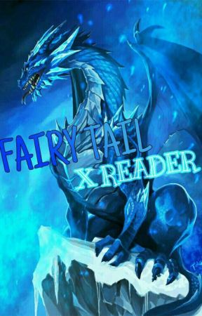 Fairy Tail x Reader °Acnologia's Daughter° by obitoxxic
