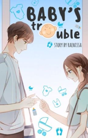 Baby's Trouble  by raenissa