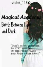 Magical Academy:Battle Between Light And Dark(Soon To Be Completed) by violet_115