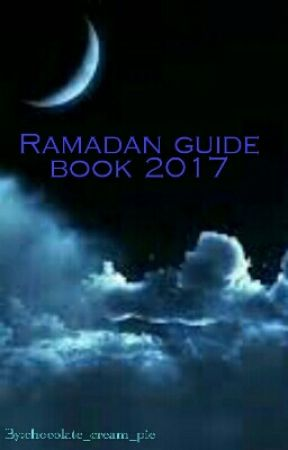 ramadan guide book for 2017 by chocolate_cream_pie