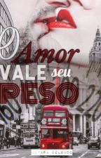 (DEGUSTAÇÃO - AMAZON) O amor vale seu PESO by NayaraDelgado