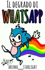 Il degrado di Whatsapp :D ▪ storia ad OC di Sonic by Akuma_Starlight