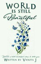 World is Still Beautiful by violitaj