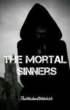 The Mortal Sinners by TheWickedWitch26