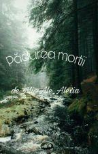 Pădurea morții by MissAle_Alexia