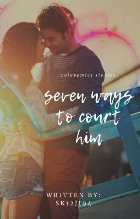 Seven Ways to Court Him by xolovemics