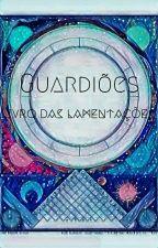 Guardiões: O Livro das Lamentações by rafamoreto