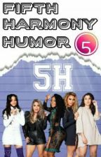Fifth Harmony Humor by thestarttofinish