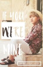 IF YOU WERE MINE X BTS [COMPLETED] by NurSyafiqaLatif
