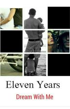 Eleven Years- Dream With Me by LesFrie