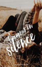 L'Amour En Silence   ✓             by cathylxlo