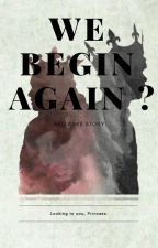 We begin again ? - Bellarke - by FanBellarke