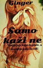 ❁ Samo kaži ne ❁ ✔ by Crvena86