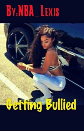 Getting Bullied (Love Storie) by NBA_Lexis