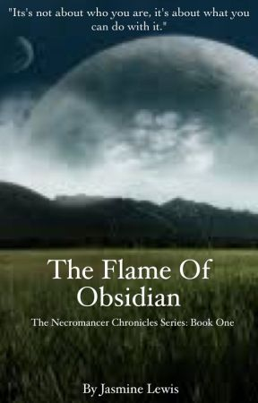 The Flame Of Obsidian by JasmineLewis789