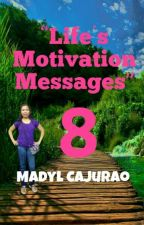 Life's Motivation Messages (Book 8) by MadylCajurao