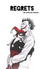 Regrets  (Harley and Joker Fanficton) by derangedjoker