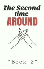 The Second Time Around (Book 2) by bitchifyism