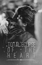 Total Eclipse Of The Heart || Larry Stylinson by GiuliaSince