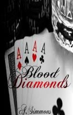 Blood Diamonds by Miss_Hoodnificent