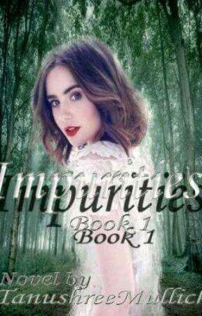 Impurities  by TanushreeMullick