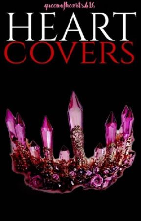 Heart Cover's by QueenOfHearts416