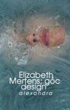 elizabeth mertens; góc design by temarisamac