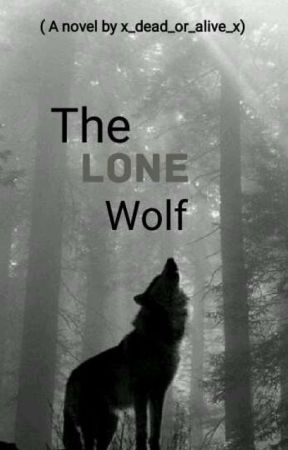 The Lone Wolf  by x_dead_or_Alive_x
