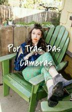 Por Trás Das Câmeras (Hiatus) by PyetraNaconRiggs_