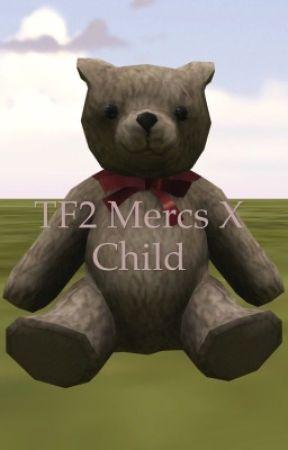 TF2 Mercs x Child reader by Emilythedog661