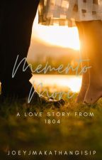 Memento Mori: A Love Story from 1804 by JoeyJMakathangIsip