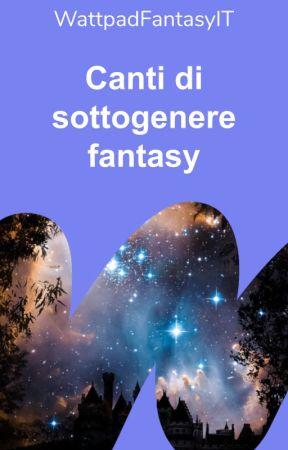 Canti di Sottogeneri Fantasy by Fantasy_IT